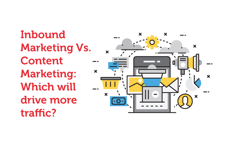Inbound Marketing Vs. Content Marketing: Which will drive more traffic?