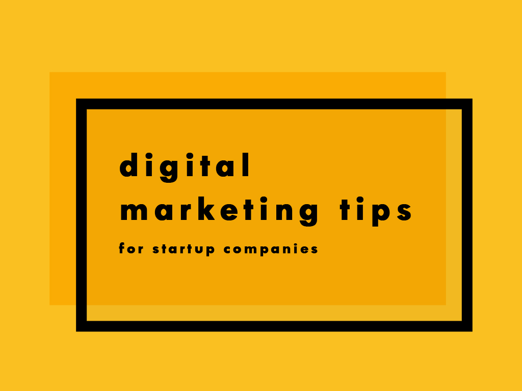 Digital Marketing Tips for Startup Companies