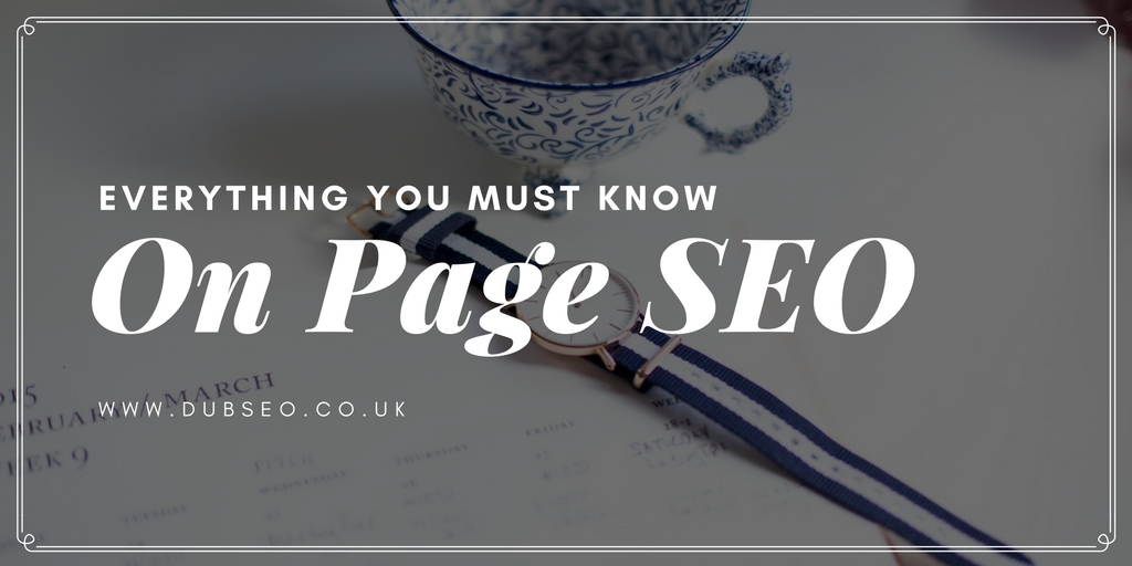 On-Page SEO – Everything You Must Know