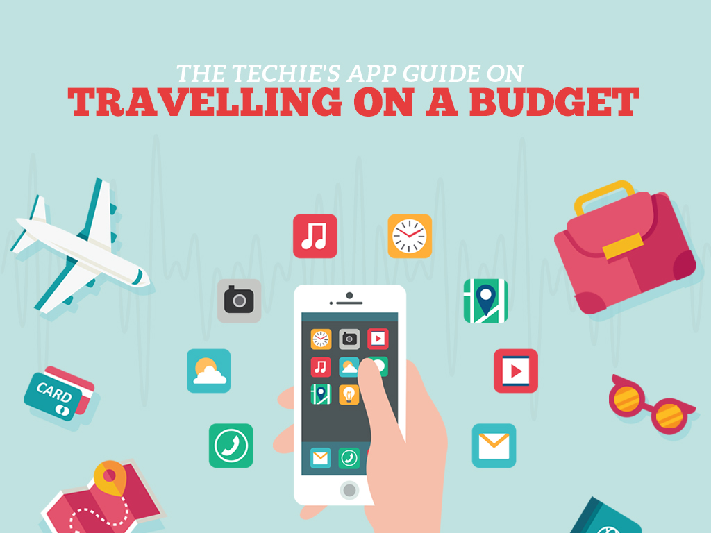 The Techie's App Guide on Travelling on a Budget