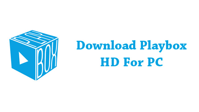 Download PlayBox for PC And Never Miss Your Favorite Shows Again
