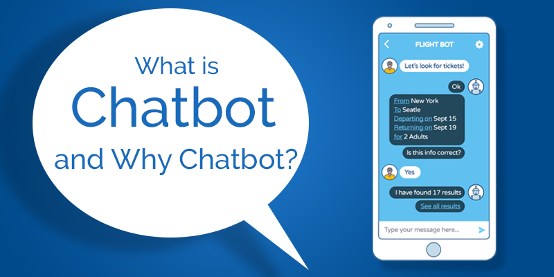 What is Chatbot and Why Chatbot?