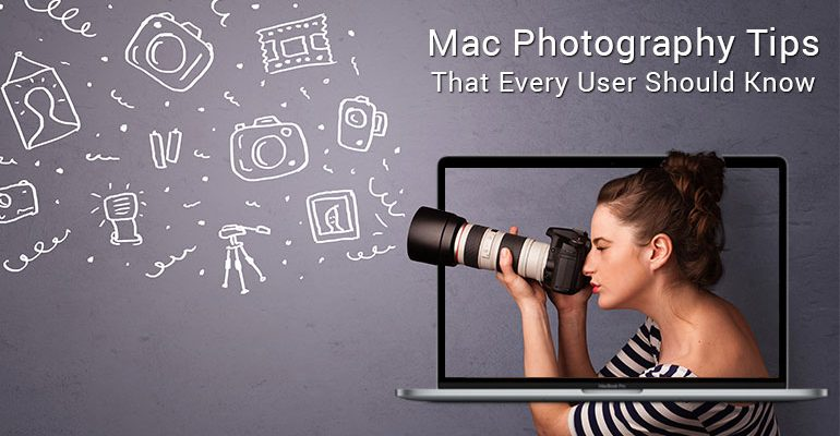 Mac Photography Tips that Every User Should Know
