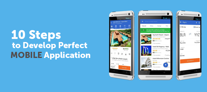 10 Steps to Develop Perfect Mobile Application