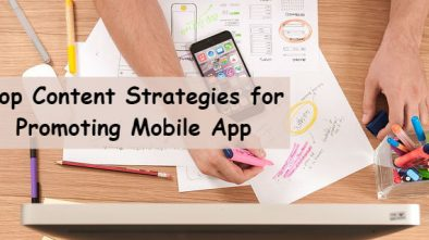 Top 6 Content Strategies for Promoting Your Mobile App