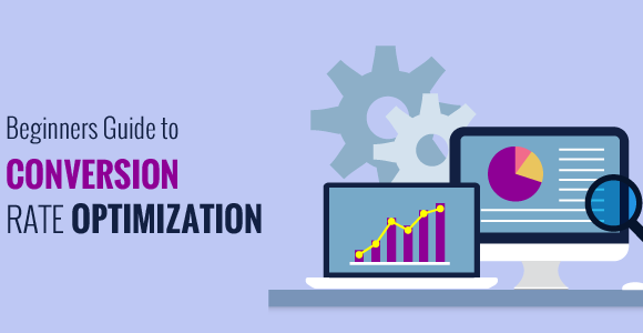 Guide For E-Commerce Conversion Rate Optimization