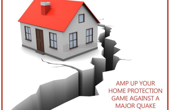 Amp up Your Home Protection Game against a Major Quake