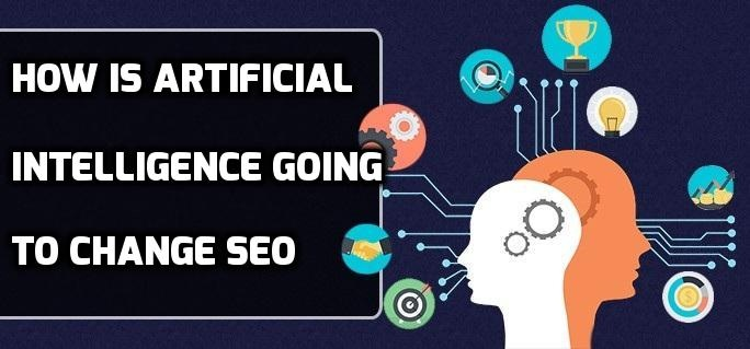 How is Artificial Intelligence Going to Change SEO?