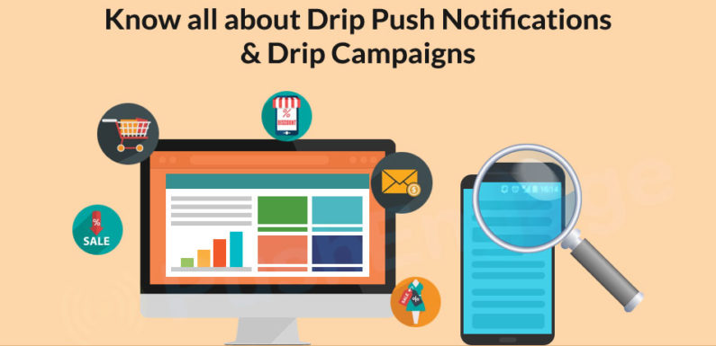 Know all about Drip Push Notifications & Drip Campaigns