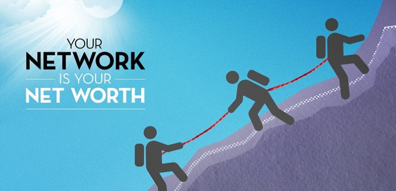 7 Reasons Why Your Network Is Your Net Worth