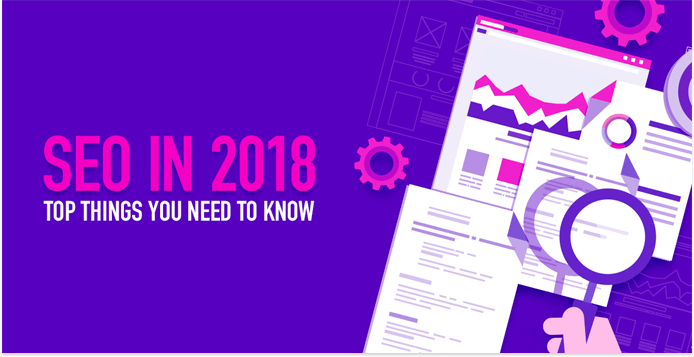 All You Need to Know About Search Engine Optimization in 2018