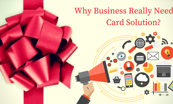 Why Small & Enterprise Business should Offer Gift Card Solution to their Customers?