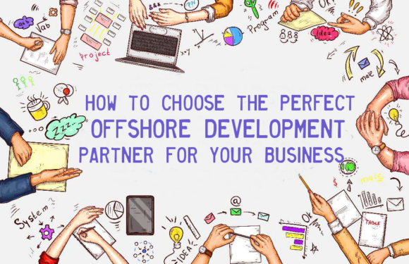 How to Choose the Perfect Offshore Development Partner for Your Business