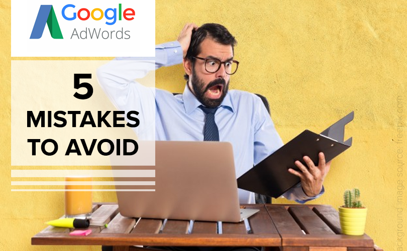 5 Proven ways to Avoid Costly Google AdWords Mistakes