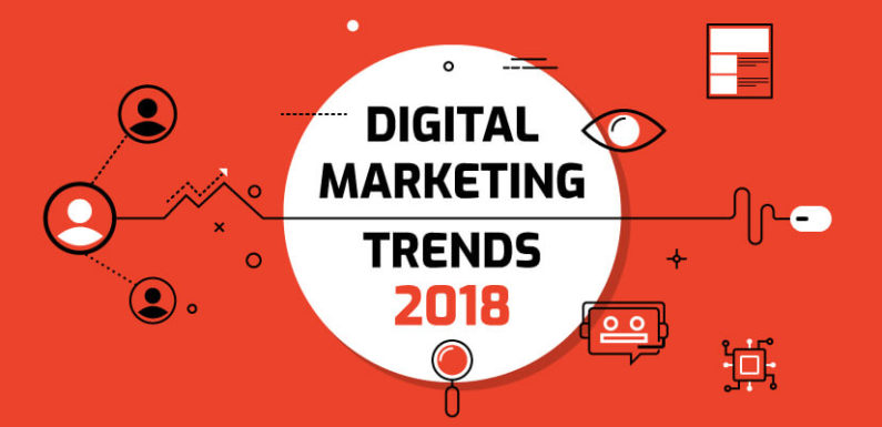 Digital Marketing Trends to Watch in 2018