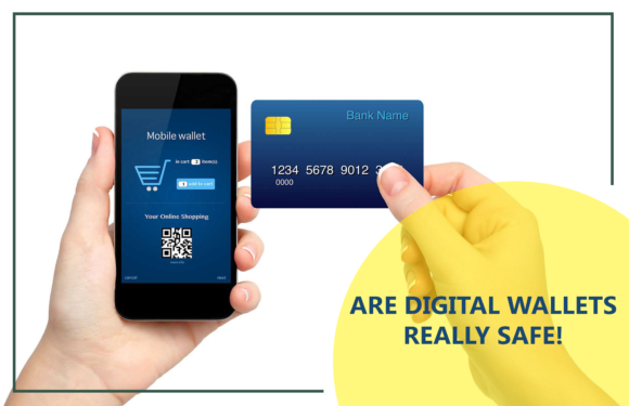 Are Digital Wallets Really Safe
