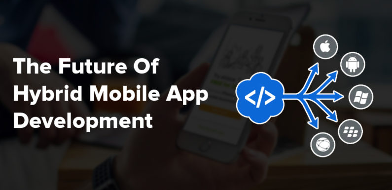 What will be the Impact of Hybrid App Development?