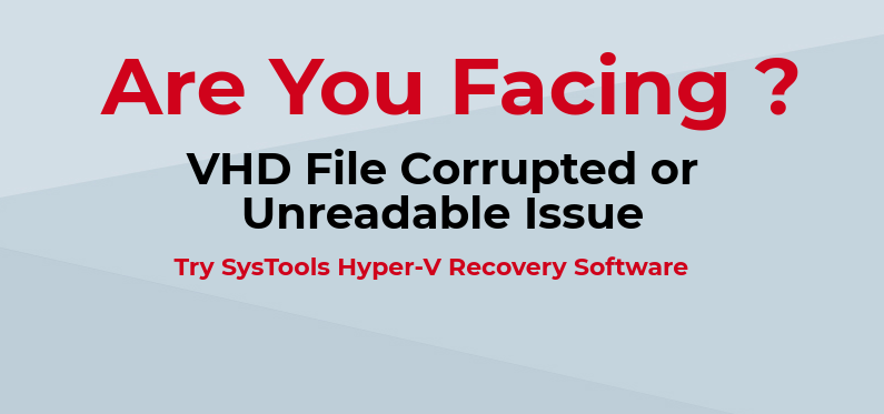 VHD File Is Corrupted And Unreadable-Solution Of Disastrous Problem