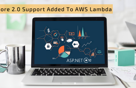 Net Core 2.0 Support Added To AWS Lambda