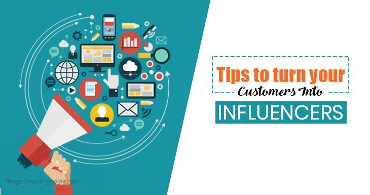 How to Turn the Customers into Influencers?