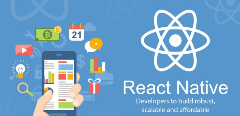 Why React Native Is The Best Choice For Mobile App Development
