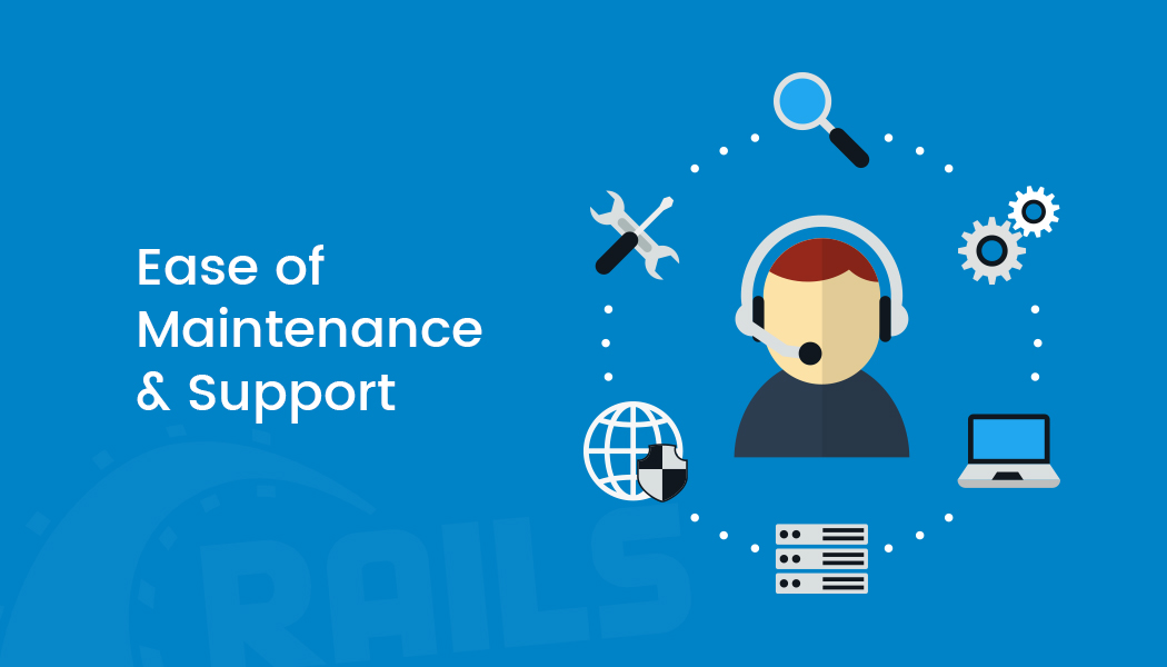 Ease of Maintenance & Support